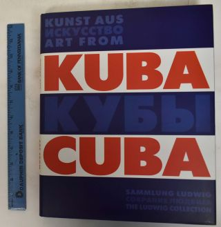 Kunst Aus Kuba / Art From Cuba: Sammlung Ludwig / The Ludwig Collection. Barbara M. Thiemann