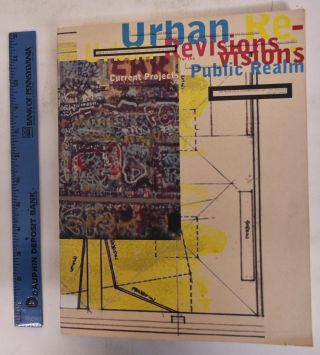 Urban Revisions: Current Projects for the Public Realm. Russell Ferguson, Richard Sennett, Mike...
