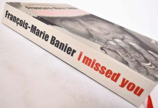Francois-Marie Banier: I Missed You