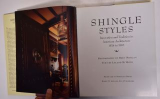 Shingle Styles: Innovation and Tradition in American Architecture, 1874 to 1982