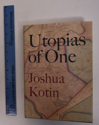 Utopias of One. Joshua Kotin