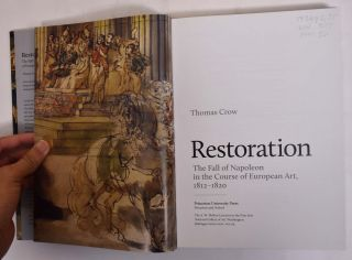 RestorationL The Fall of Napoleon in the Course of European Art, 1812-1820