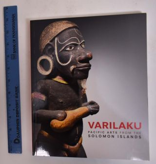 Varilaku: Pacific Arts from The Solomon Islands. Crispin Howarth, Deborah Waite