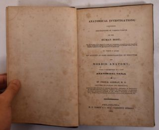 Anatomical Investigations, Comprising Descriptions of Various Fasciae of the Human Body; The...