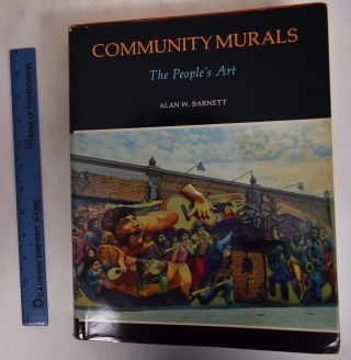 Community Murals; The People's Art. Alan W. Barnett