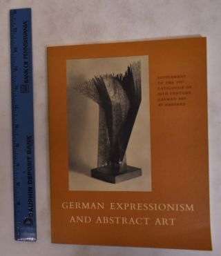 German Expressionism and Abstract Art: Supplement to the 1957 Catalogue of 20th Century German...