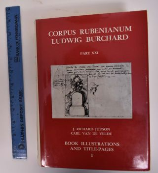Corpus Rubenianum Ludwig Burchard, Part XXI: Book Illustrations and Title-Pages Volume I. J....
