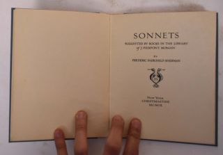 Sonnets, suggested by books in the library of J. Pierpont Morgan. Frederic Fairchild Sherman