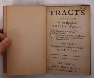 Tracts written by the Honourable Robert Boyle. About the cosmicall qualities of things. Cosmicall...