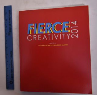 Fierce Creativity 2014. Chuck Close, Jessica Craig-Martin, David Rimanelli