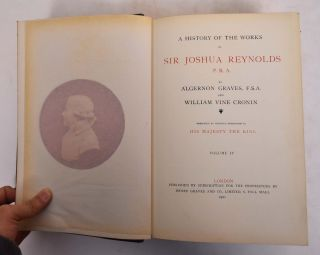 A History of the Works of Sir Joshua Reynolds, P.R.A. (Volumes I, II, III, & IV)