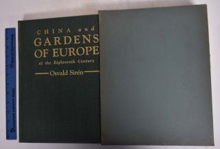 China and Gardens of Europe of the Eighteenth Century. Osvald Siren