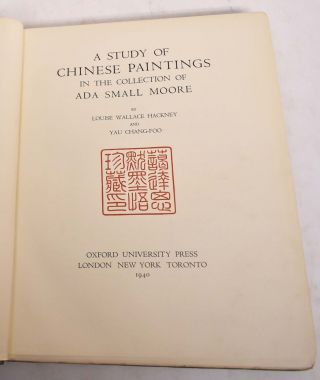 A Collection of Chinese Paintings in the Collection of Ada Small Moore. Louis Wallace Hackney,...