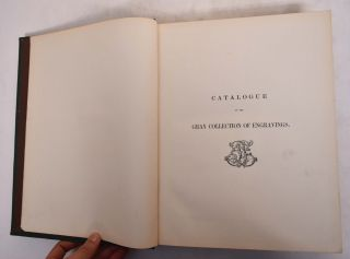 Catalogue of the Collection of Engravings Bequeathed to Harvard College By Francis Calley Gray....