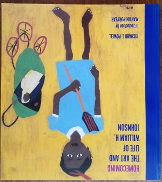 Homecoming: The Art and Life of William H. Johnson. Richard J. Powell, Martin Puryear