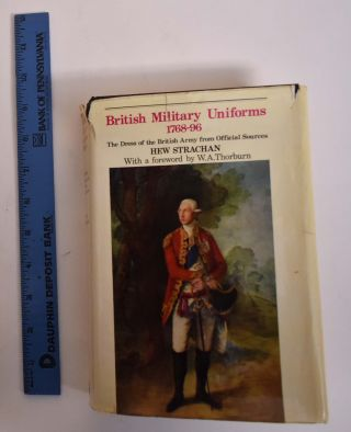 British Military Uniforms 1768-1796: The Dress of the British Army from Official Sources. Hew...