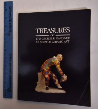 Treasures of the George R. Gardiner Museum of Ceramic Art. Meredith Chilton, J P. Palmer