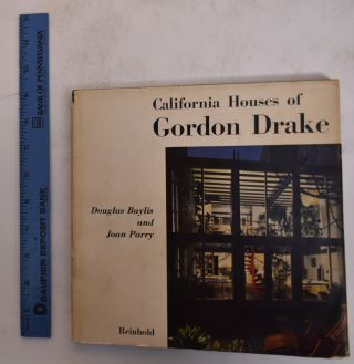California Houses Of Gordon Drake. Douglas Baylis, Joan Parry