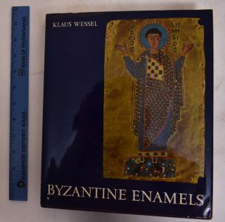 Byzantine Enamels From the 5th to the 13th Century. Klaus Wessel