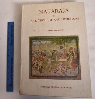 Nataraja in art, thought, and literature. C. Sivaramamurti