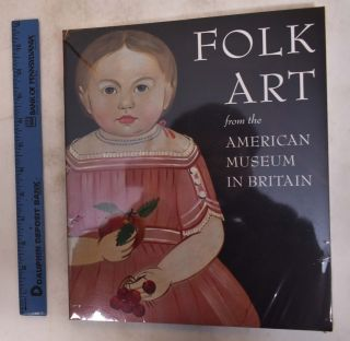 Folk Art from the American Museum in Britain. Laura Beresford