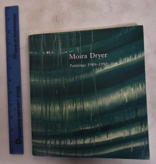 Moira Dryer: Paintings, 1989-1992. Loretta Yarlow, Elizabeth Murray, Ross Bleckner, Moira Dryer
