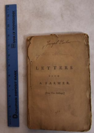 Letters from a farmer, in Pennsylvania, to the inhabitants of the British colonics. John Dickinson