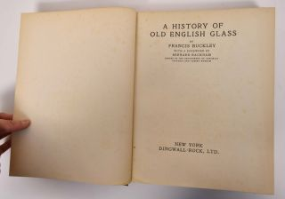A History Of Old English Glass. Francis Buckley