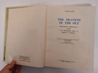 The Heavens of the Olt; Archimandrite Bartholomew's Scholia to the Photographs Taken by Dumitru...