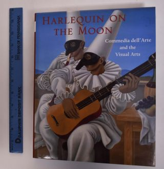 Harlequin on the Moon: Commedia dell'Arte and the Visual Arts. Lynne Lawner