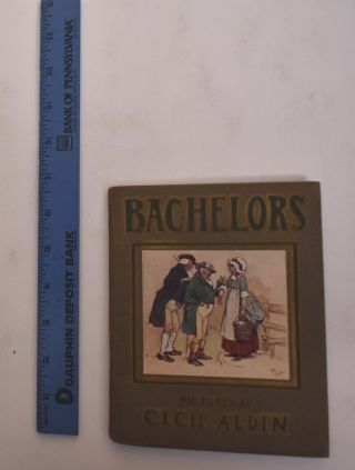 Bachelors: And a Bachelor's Confession. Washington Irvington, Cecil Aldin