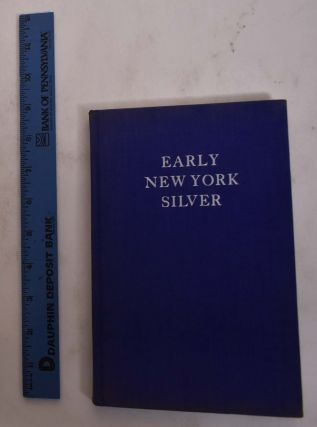 An Exhibition of Early New York Silver. C. Louise Avery