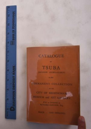 Catalogue of Tsuba (Japanese Sword-Guards) in the Permanent Collection of the City of Birmingham...