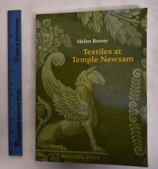 Textiles At Temple Newsam: The Roger Warner Collection. Helen Bower