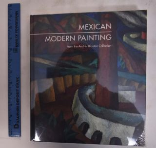 Mexican Modern Painting from the Andres Blaisten Collection. Irene Herner, Karen Reiman