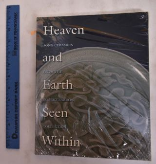 Heaven and earth seen within: Song ceramics from the Robert Barron Collection. Lisa...