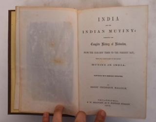 India and the Indian Mutiny: Comprising the Complete History of Hindostan, From the Earliest...