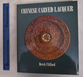 Chinese Carved Lacquer. Derek Clifford