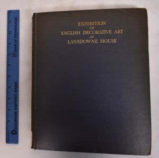 Illustrated Catalogue of the Loan Exhibition of English Decorative Art at Lansdowne House;...