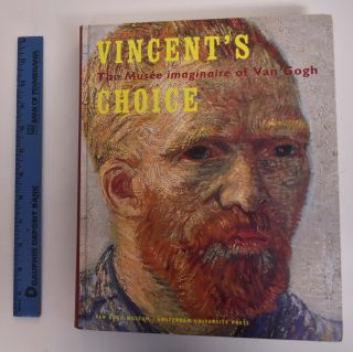 Vincent's Choice; The Musee Imaginaire of Van Gogh. Chris Stolwijk