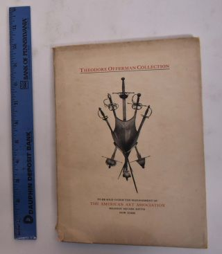 Illustrated Catalogue of the Important Collection of Ancient Arms and Weapons and Accoutrements...