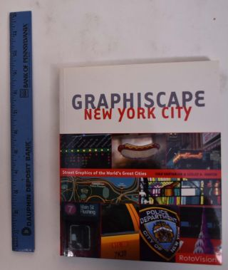 Graphiscape: New York. Ivan Vartanian, Lesley A. Martin