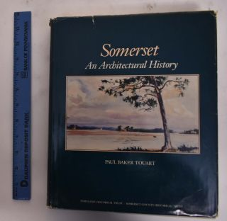Somerset: An Architectural History. Paul Baker Touart