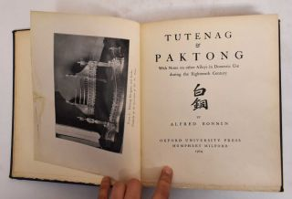 Tutenag and Paktong: With Notes on Other Alloys in Domestic use During the Eighteenth Century....
