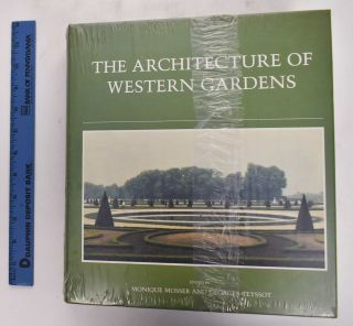 The Architecture of Western Gardens. Monique Mosser, Georges Teyssot