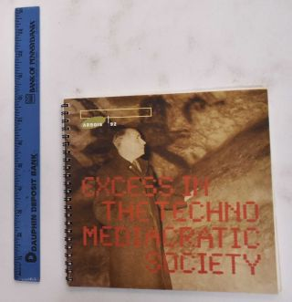 Excess in the Techno Mediacratic Society. Joseph Nechvatal, Tobey Crokett, Robert C. Morgan