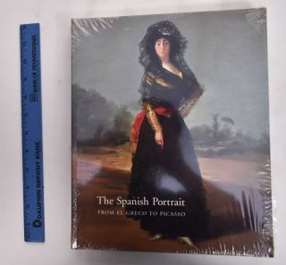 The Spanish Portrait From El Greco to Picasso. Javier Portus Perez