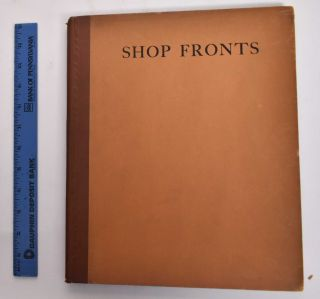 Shop Fronts: A Selection Of English, American And Continental Examples. Frederick Chatterton