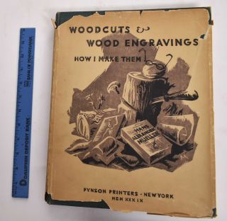 Woodcuts & Wood Engravings: How I Make Them. Hans Alexander Mueller