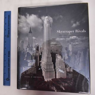 Skycraper Rivals: The AIG Building And The Architecture Of Wall Street. Daniel M. Abramson